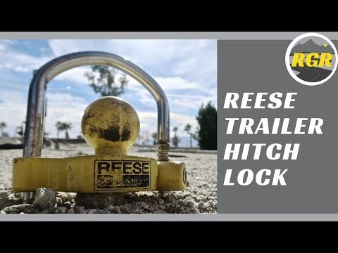 Reese Coupler Lock for Travel Trailers   Product Review   Trailer Lock