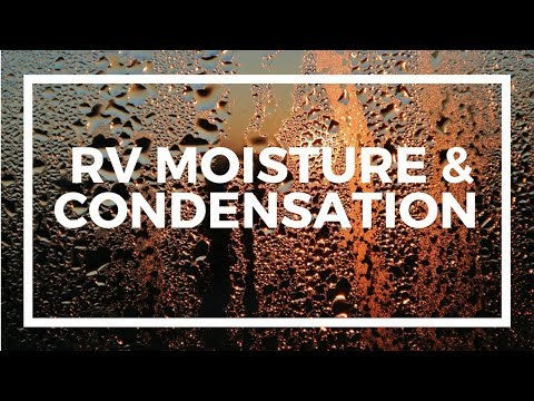 RVs & Condensation - Why You Need a Dehumidifier Even in Dry Climates to Control Moisture