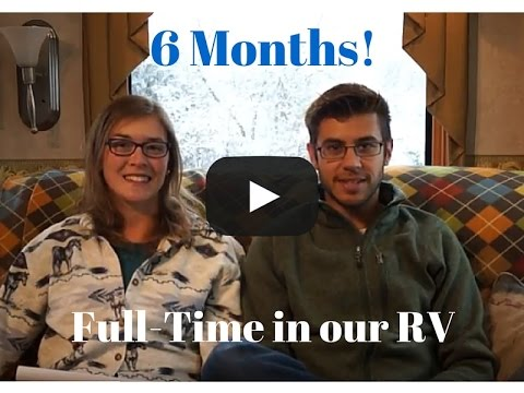 6 Months Full-Time in our RV!